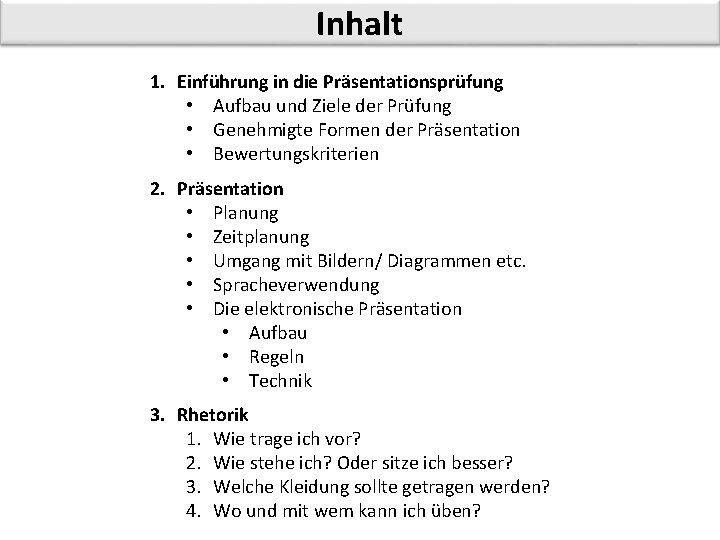 Inhalt 1. Einführung in die Präsentationsprüfung • Aufbau und Ziele der Prüfung • Genehmigte