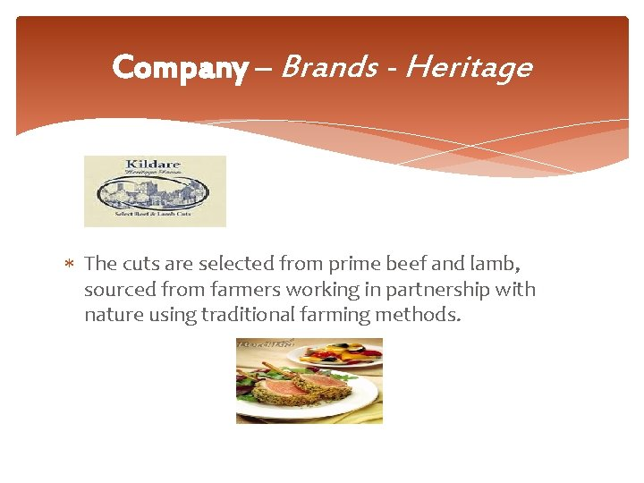 Company – Brands - Heritage The cuts are selected from prime beef and lamb,
