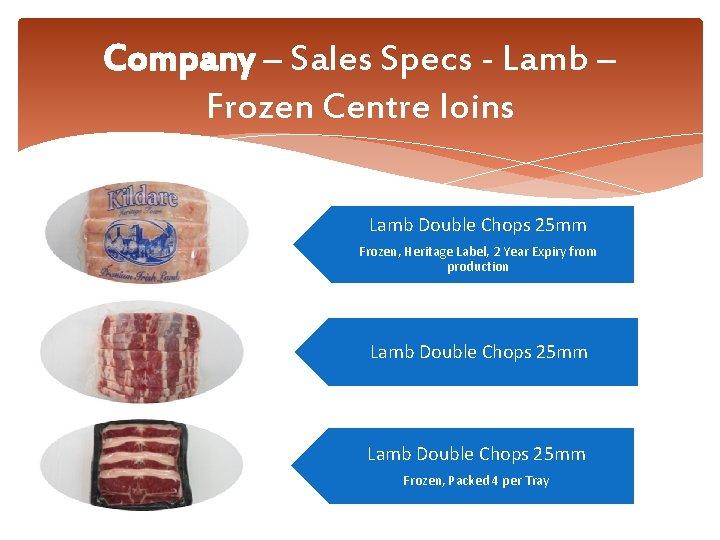 Company – Sales Specs - Lamb – Frozen Centre loins Lamb Double Chops 25
