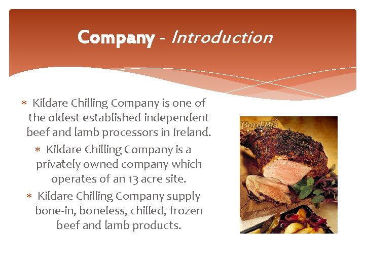 Company - Introduction Kildare Chilling Company is one of the oldest established independent beef