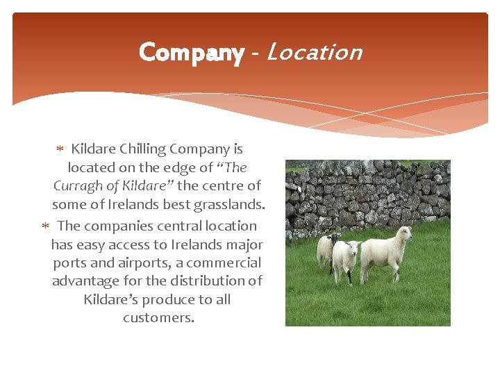 """Company - Location Kildare Chilling Company is located on the edge of """"The Curragh"""