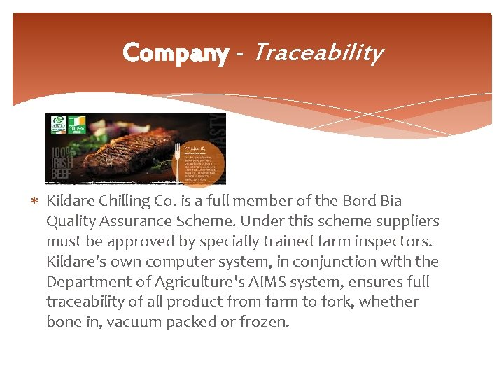 Company - Traceability Kildare Chilling Co. is a full member of the Bord Bia