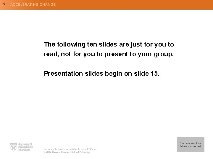 3 The following ten slides are just for you to read, not for you
