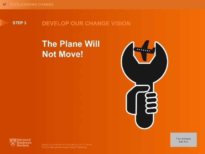 STEP 3 Your company logo Your company (change master) logoon here