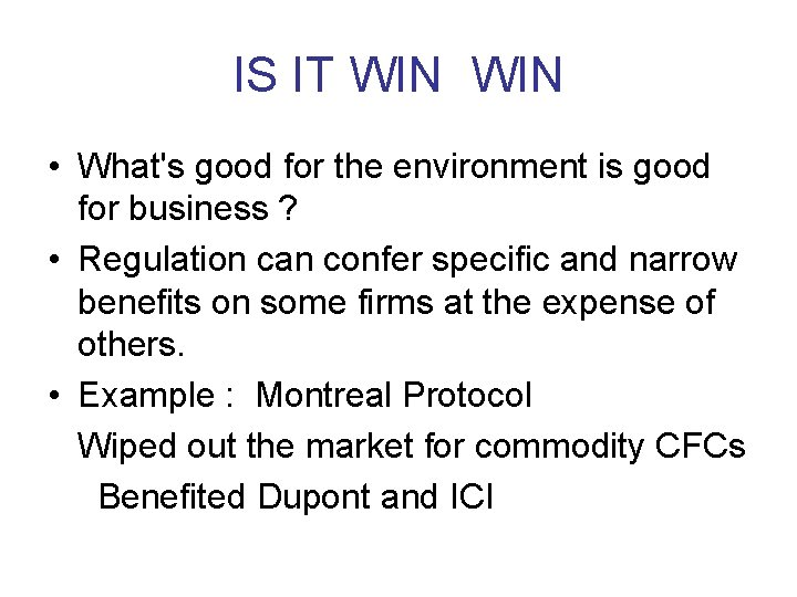 IS IT WIN • What's good for the environment is good for business ?