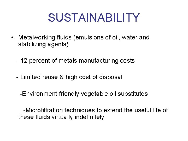SUSTAINABILITY • Metalworking fluids (emulsions of oil, water and stabilizing agents) - 12 percent
