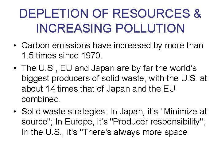 DEPLETION OF RESOURCES & INCREASING POLLUTION • Carbon emissions have increased by more than