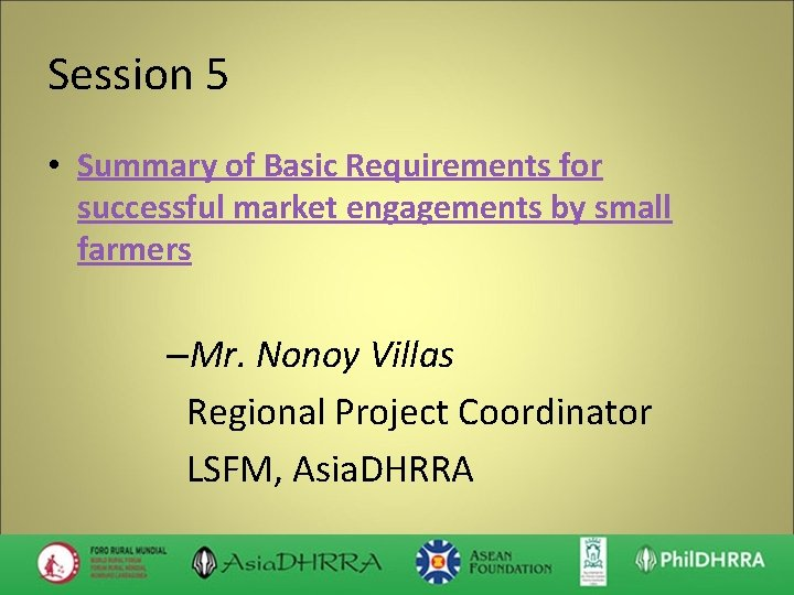 Session 5 • Summary of Basic Requirements for successful market engagements by small farmers
