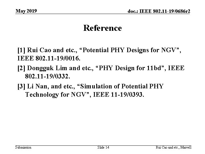 May 2019 doc. : IEEE 802. 11 -19/0686 r 2 Reference [1] Rui Cao