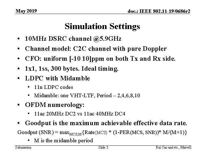 May 2019 doc. : IEEE 802. 11 -19/0686 r 2 Simulation Settings • •