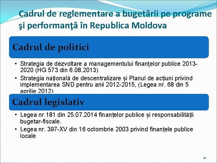 Cadrul de reglementare a bugetării pe programe şi performanţă în Republica Moldova Cadrul de