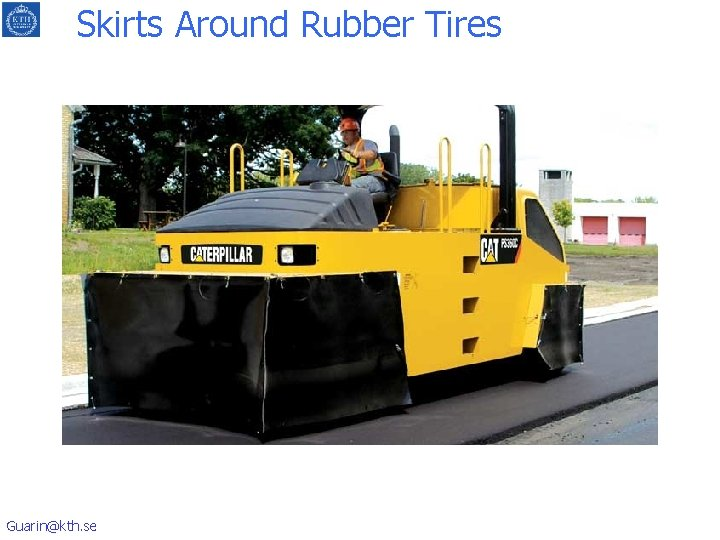Skirts Around Rubber Tires Guarin@kth. se