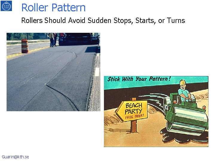 Roller Pattern Rollers Should Avoid Sudden Stops, Starts, or Turns Guarin@kth. se
