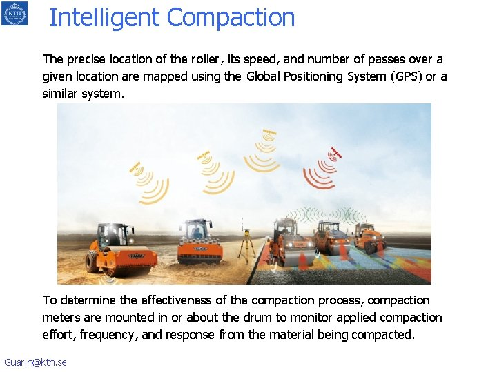 Intelligent Compaction The precise location of the roller, its speed, and number of passes