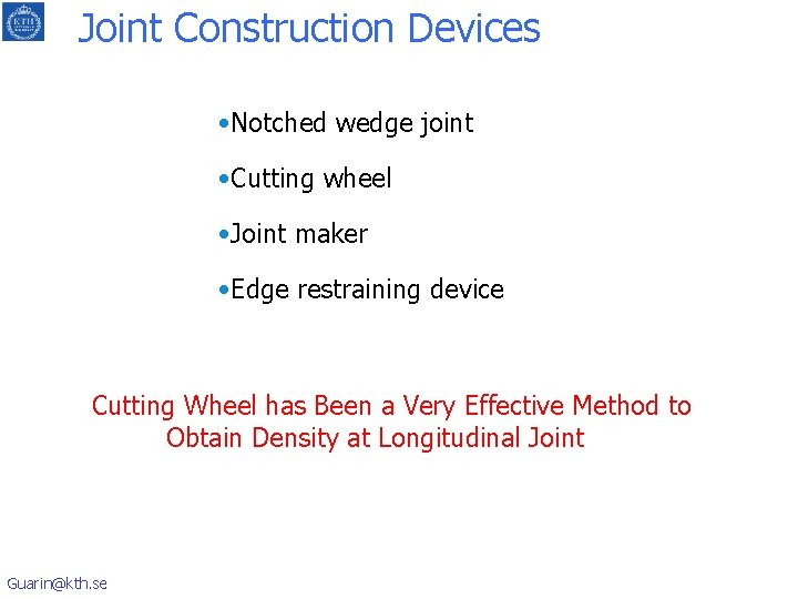 Joint Construction Devices • Notched wedge joint • Cutting wheel • Joint maker •