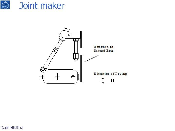 Joint maker Guarin@kth. se
