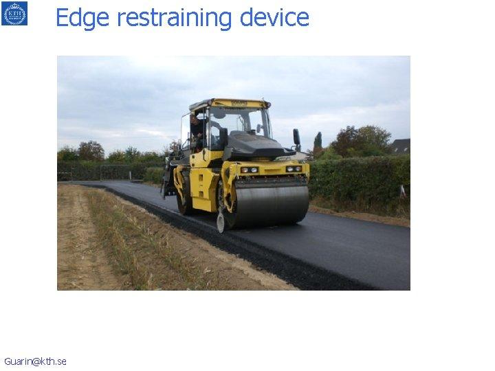 Edge restraining device Guarin@kth. se