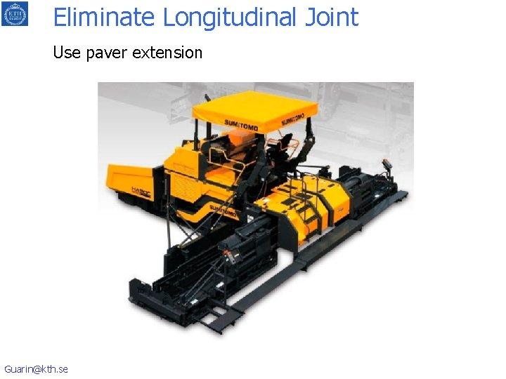 Eliminate Longitudinal Joint Use paver extension Guarin@kth. se