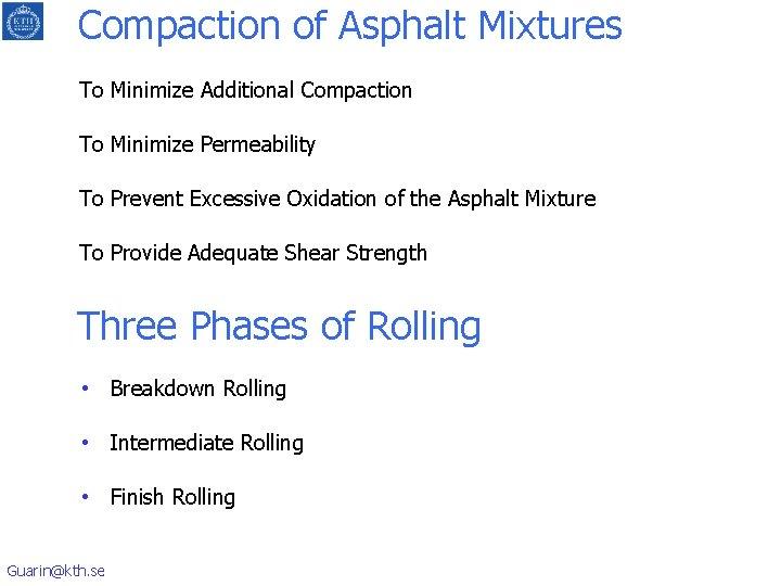 Compaction of Asphalt Mixtures To Minimize Additional Compaction To Minimize Permeability To Prevent Excessive