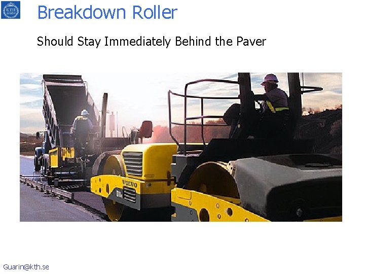Breakdown Roller Should Stay Immediately Behind the Paver Guarin@kth. se