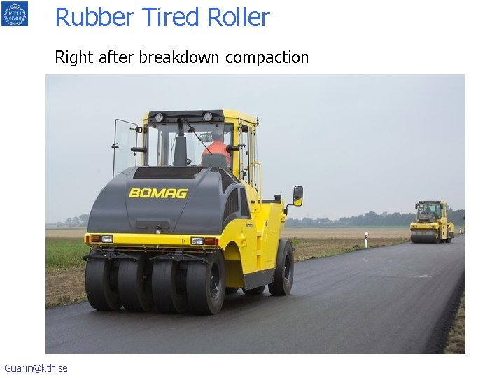 Rubber Tired Roller Right after breakdown compaction Guarin@kth. se