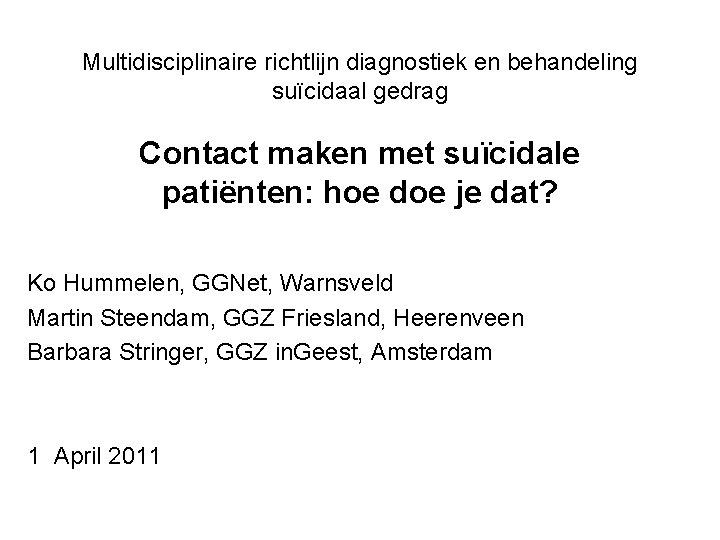 Multidisciplinaire richtlijn diagnostiek en behandeling suïcidaal gedrag Contact maken met suïcidale patiënten: hoe doe