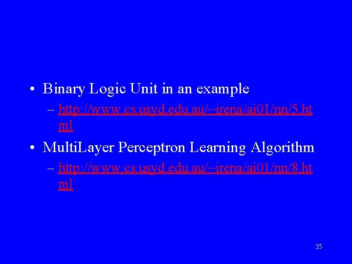• Binary Logic Unit in an example – http: //www. cs. usyd. edu.
