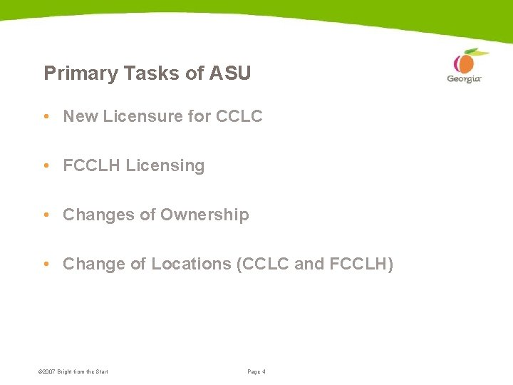 Primary Tasks of ASU • New Licensure for CCLC • FCCLH Licensing • Changes