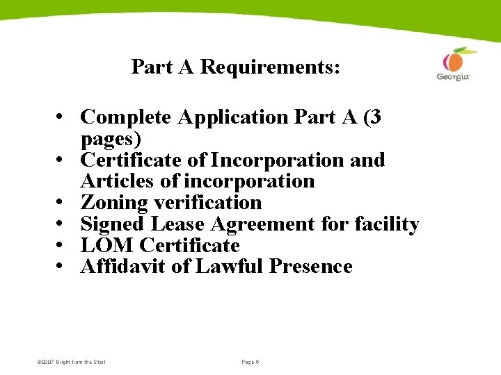 Part A Requirements: • Complete Application Part A (3 pages) • Certificate of Incorporation