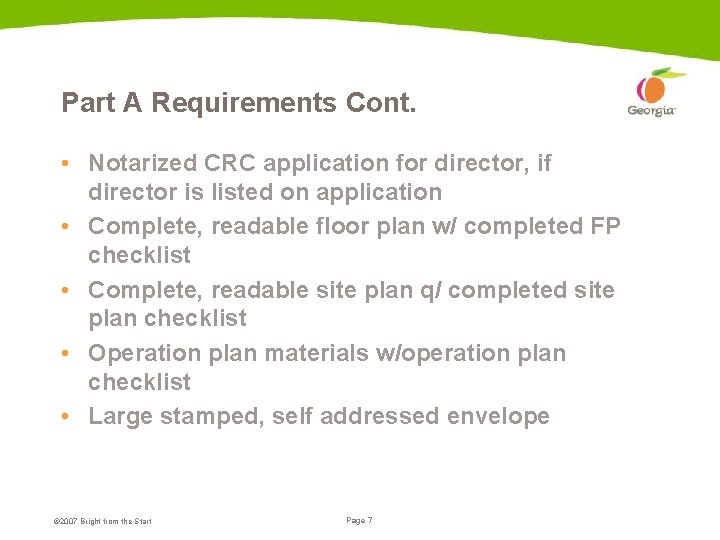 Part A Requirements Cont. • Notarized CRC application for director, if director is listed