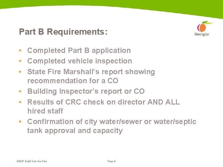 Part B Requirements: • Completed Part B application • Completed vehicle inspection • State