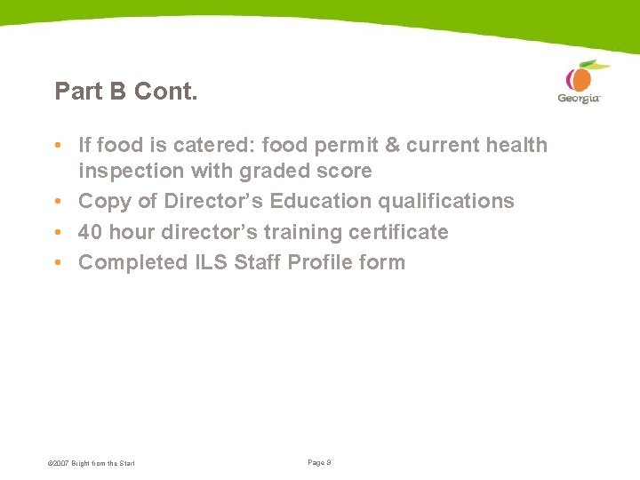 Part B Cont. • If food is catered: food permit & current health inspection