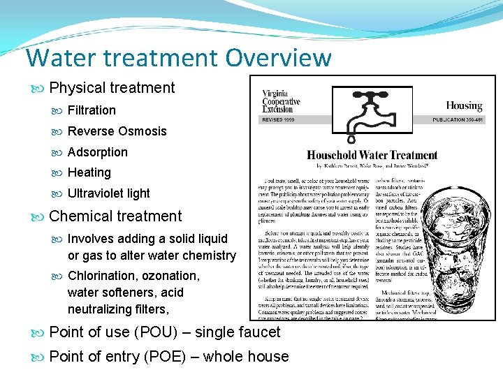 Water treatment Overview Physical treatment Filtration Reverse Osmosis Adsorption Heating Ultraviolet light Chemical treatment
