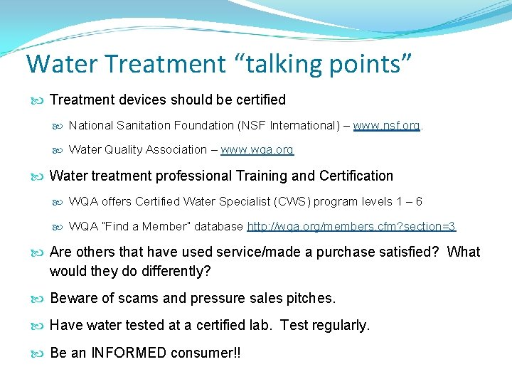 """Water Treatment """"talking points"""" Treatment devices should be certified National Sanitation Foundation (NSF International)"""