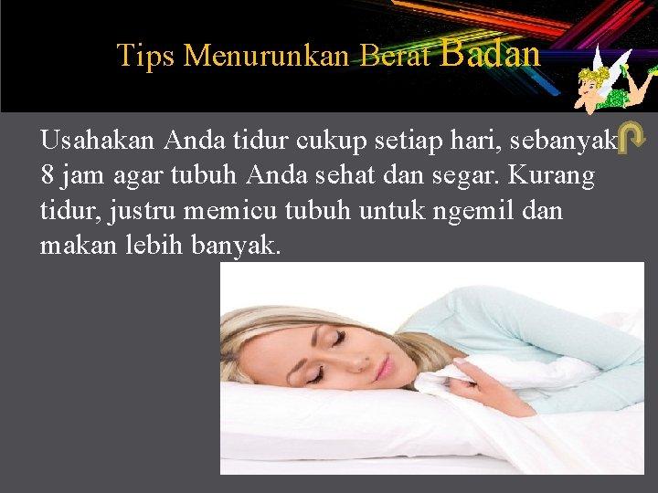 Tips Menurunkan Berat Badan Oleh Lutfianah 13010014021 Tips