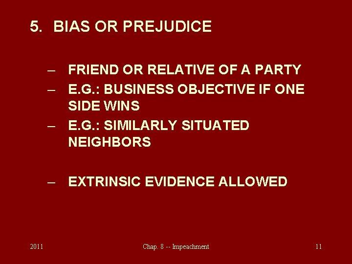 5. BIAS OR PREJUDICE – FRIEND OR RELATIVE OF A PARTY – E. G.