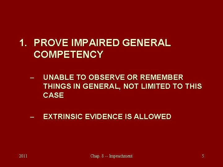 1. PROVE IMPAIRED GENERAL COMPETENCY 2011 – UNABLE TO OBSERVE OR REMEMBER THINGS IN