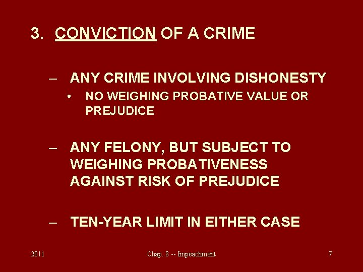 3. CONVICTION OF A CRIME – ANY CRIME INVOLVING DISHONESTY • NO WEIGHING PROBATIVE