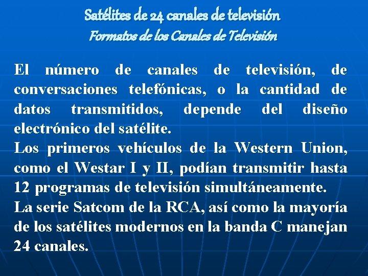 Satélites de 24 canales de televisión Formatos de los Canales de Televisión El número