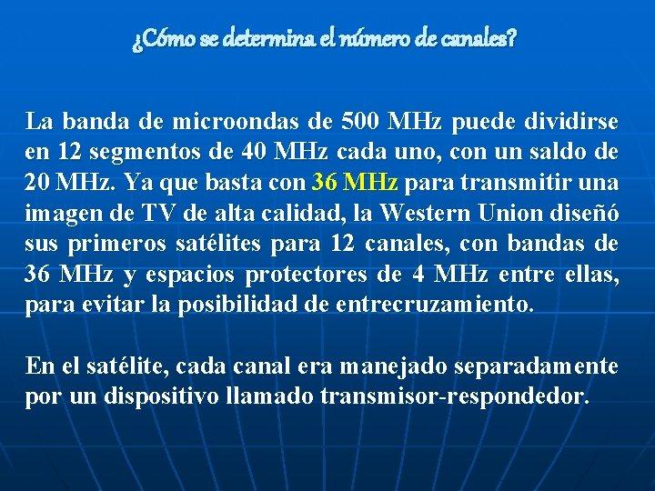 ¿Cómo se determina el número de canales? La banda de microondas de 500 MHz
