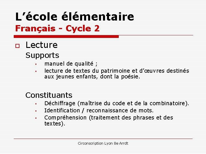 L'école élémentaire Français - Cycle 2 o Lecture Supports § § manuel de qualité