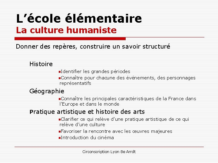 L'école élémentaire La culture humaniste Donner des repères, construire un savoir structuré Histoire n.