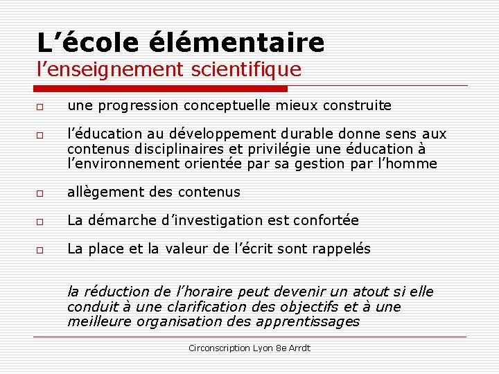 L'école élémentaire l'enseignement scientifique o o une progression conceptuelle mieux construite l'éducation au développement