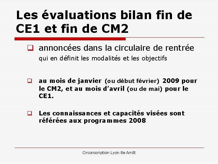 Les évaluations bilan fin de CE 1 et fin de CM 2 q annoncées