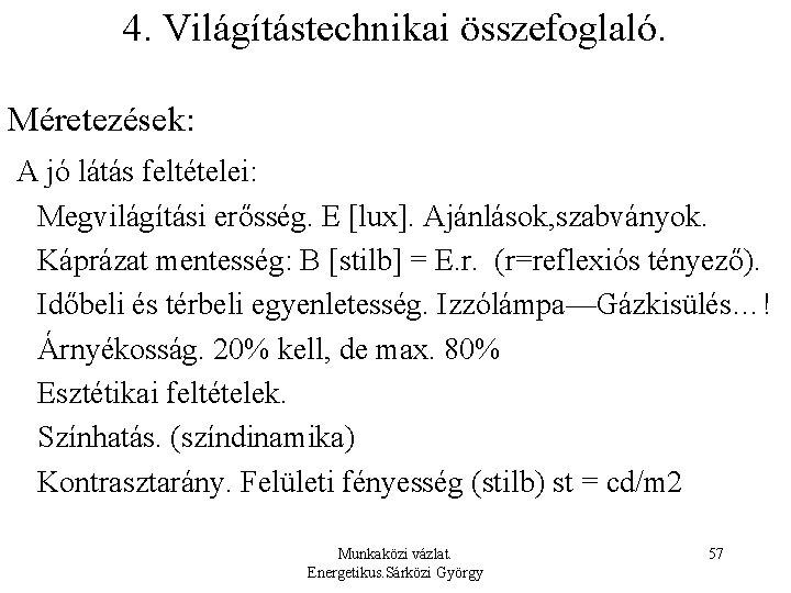 az elektromos berendezések látási szabványai)