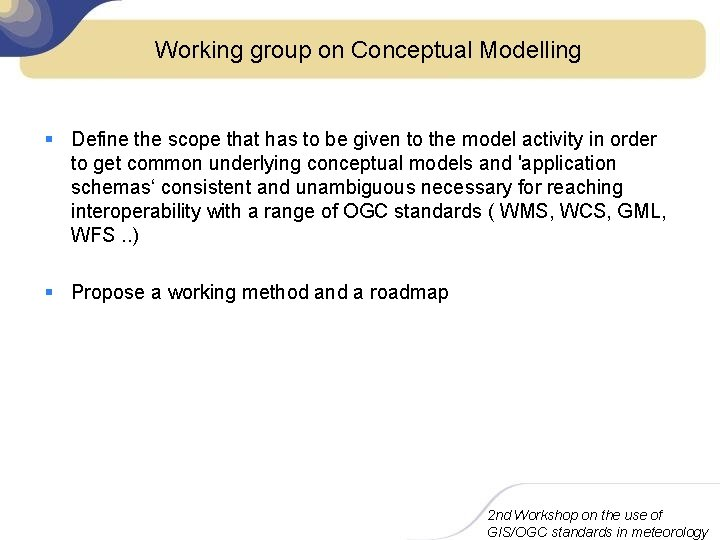 Working group on Conceptual Modelling § Define the scope that has to be given