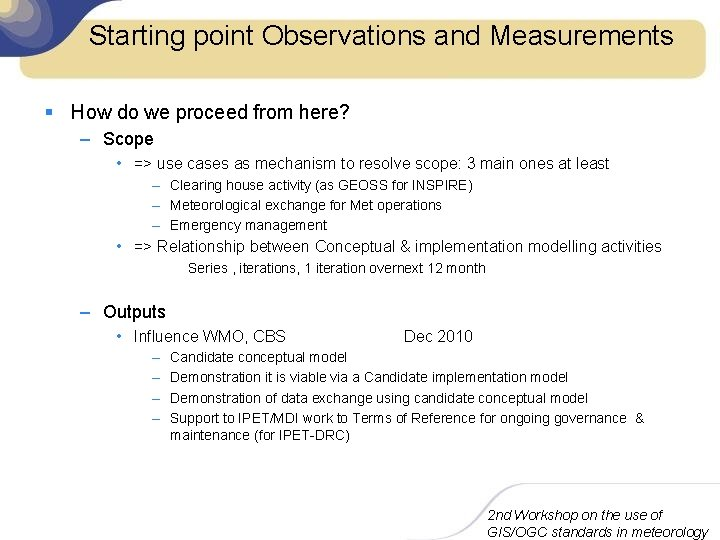 Starting point Observations and Measurements § How do we proceed from here? – Scope