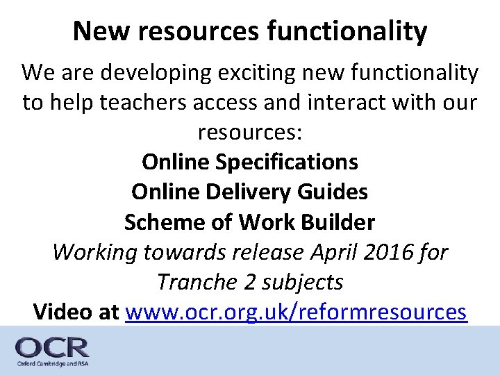 New resources functionality We are developing exciting new functionality to help teachers access and