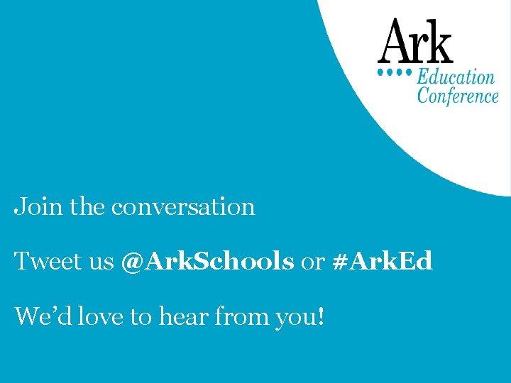 Join the conversation Tweet us @Ark. Schools or #Ark. Ed We'd love to hear