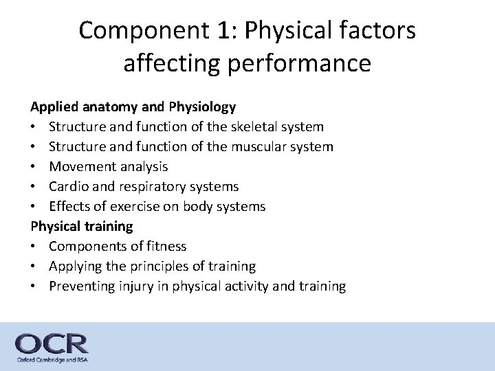 Component 1: Physical factors affecting performance Applied anatomy and Physiology • Structure and function